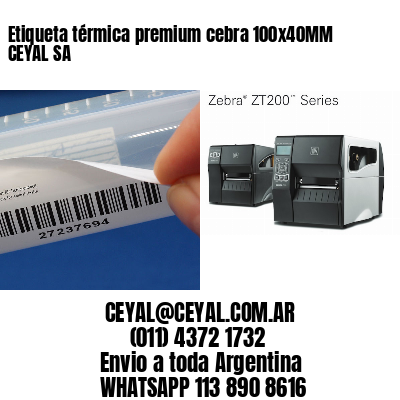 Etiqueta térmica premium cebra 100x40MM CEYAL SA