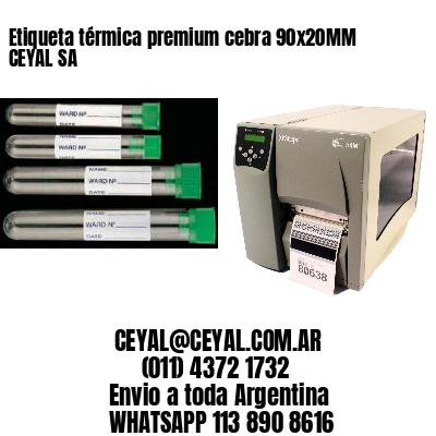 Etiqueta térmica premium cebra 90x20MM CEYAL SA