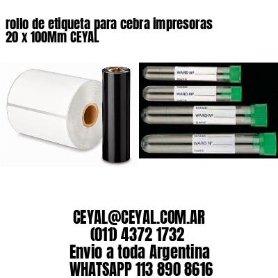 rollo de etiqueta para cebra impresoras 20 x 100Mm CEYAL