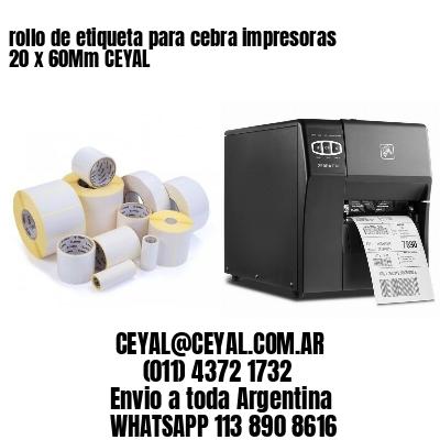 rollo de etiqueta para cebra impresoras 20 x 60Mm CEYAL