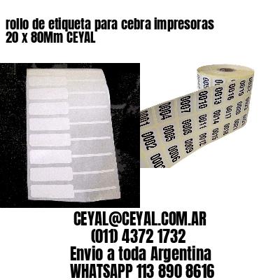 rollo de etiqueta para cebra impresoras 20 x 80Mm CEYAL