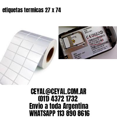 etiquetas termicas 27 x 74