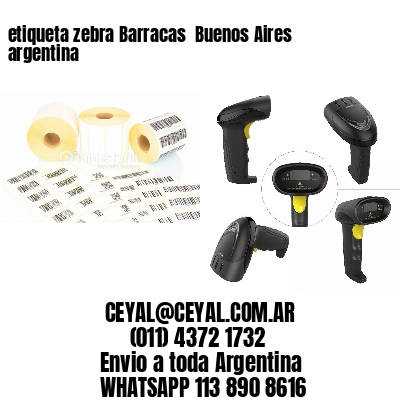 etiqueta zebra Barracas  Buenos Aires argentina