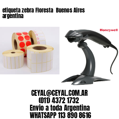 etiqueta zebra Floresta  Buenos Aires argentina