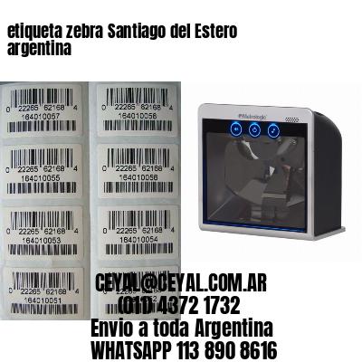 etiqueta zebra Santiago del Estero argentina