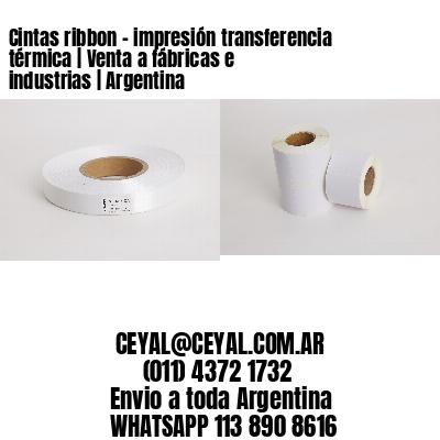 Cintas ribbon - impresión transferencia térmica   Venta a fábricas e industrias   Argentina