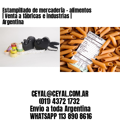Estampillado de mercadería - alimentos   Venta a fábricas e industrias   Argentina