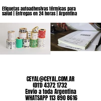 Etiquetas autoadhesivas térmicas para salud | Entregas en 24 horas | Argentina