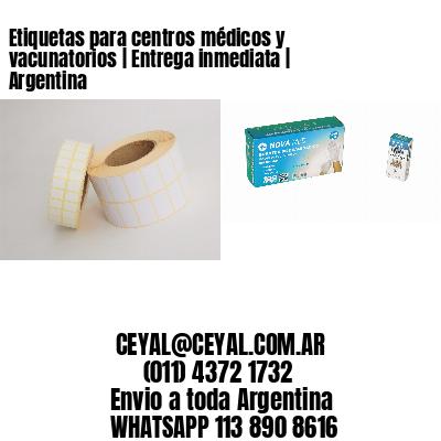 Etiquetas para centros médicos y vacunatorios   Entrega inmediata   Argentina
