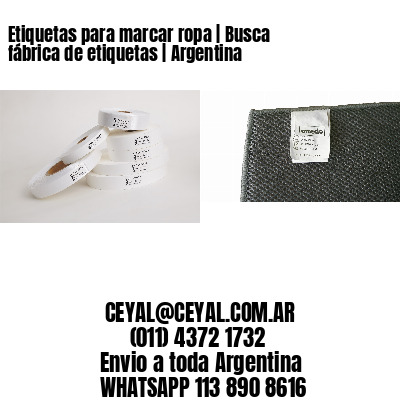 Etiquetas para marcar ropa   Busca fábrica de etiquetas   Argentina
