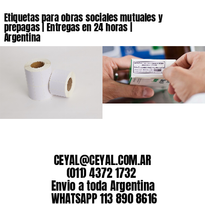 Etiquetas para obras sociales mutuales y prepagas   Entregas en 24 horas   Argentina