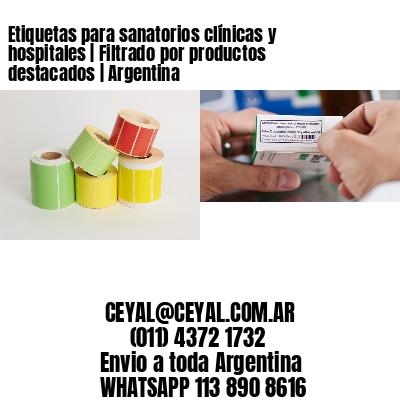 Etiquetas para sanatorios clínicas y hospitales   Filtrado por productos destacados   Argentina