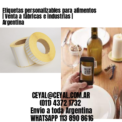Etiquetas personalizables para alimentos   Venta a fábricas e industrias   Argentina