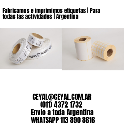 Fabricamos e imprimimos etiquetas   Para todas las actividades   Argentina