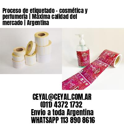 Proceso de etiquetado - cosmética y perfumería | Máxima calidad del mercado | Argentina