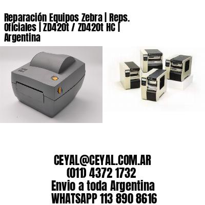 Reparación Equipos Zebra   Reps. Oficiales   ZD420t / ZD420t‑HC   Argentina