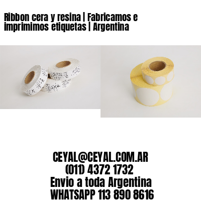 Ribbon cera y resina   Fabricamos e imprimimos etiquetas   Argentina