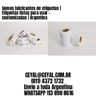 Somos fabricantes de etiquetas   Etiquetas listas para usar – customizadas   Argentina