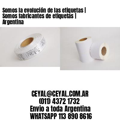 Somos la evolución de las etiquetas   Somos fabricantes de etiquetas   Argentina