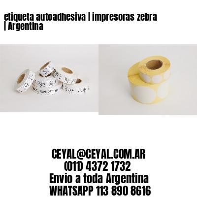 etiqueta autoadhesiva | impresoras zebra | Argentina