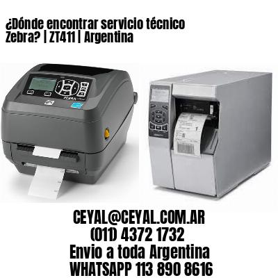 ¿Dónde encontrar servicio técnico Zebra?   ZT411   Argentina