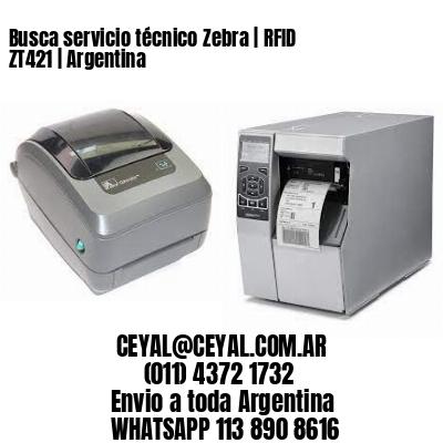 Busca servicio técnico Zebra   RFID ZT421   Argentina