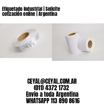 Etiquetado industrial   Solicite cotización online   Argentina