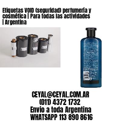Etiquetas VOID (seguridad) perfumería y cosmética   Para todas las actividades   Argentina