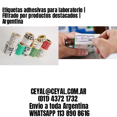 Etiquetas adhesivas para laboratorio   Filtrado por productos destacados   Argentina