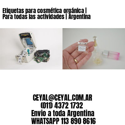 Etiquetas para cosmética orgánica   Para todas las actividades   Argentina