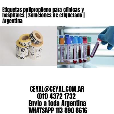 Etiquetas polipropileno para clínicas y hospitales   Soluciones de etiquetado   Argentina