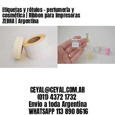 Etiquetas y rótulos - perfumería y cosmética   Ribbon para impresoras ZEBRA   Argentina