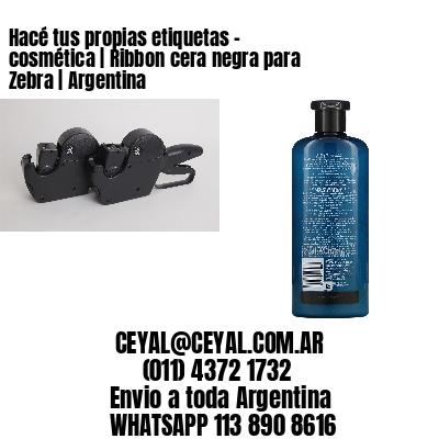 Hacé tus propias etiquetas – cosmética | Ribbon cera negra para Zebra | Argentina