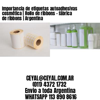Importancia de etiquetas autoadhesivas cosmética | Rollo de ribbons - fábrica de ribbons | Argentina