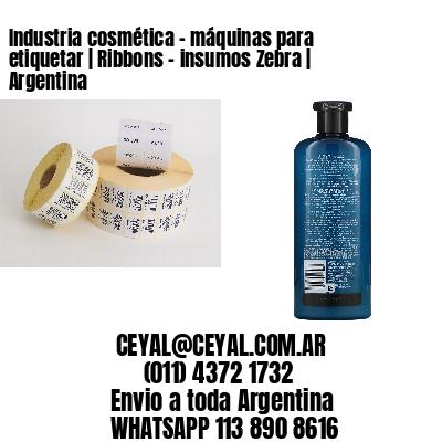 Industria cosmética - máquinas para etiquetar | Ribbons - insumos Zebra | Argentina