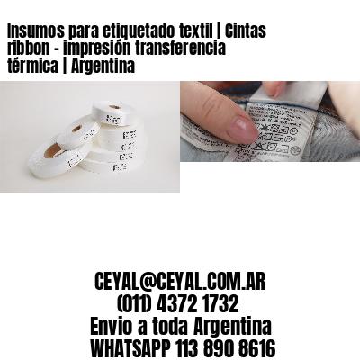 Insumos para etiquetado textil   Cintas ribbon - impresión transferencia térmica   Argentina