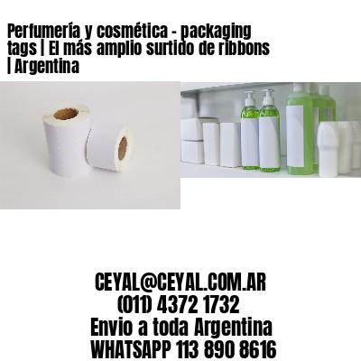Perfumería y cosmética – packaging tags | El más amplio surtido de ribbons | Argentina