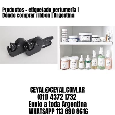 Productos - etiquetado perfumería   Dónde comprar ribbon   Argentina