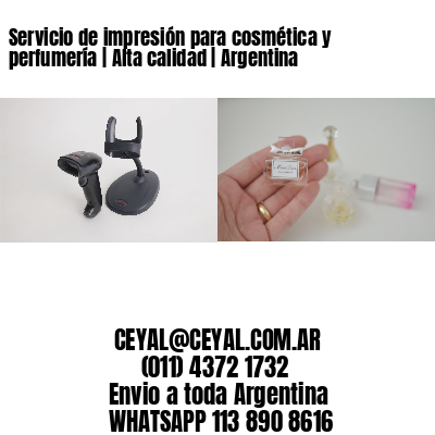 Servicio de impresión para cosmética y perfumería   Alta calidad   Argentina