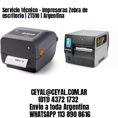 Servicio técnico - Impresoras Zebra de escritorio   ZT510   Argentina