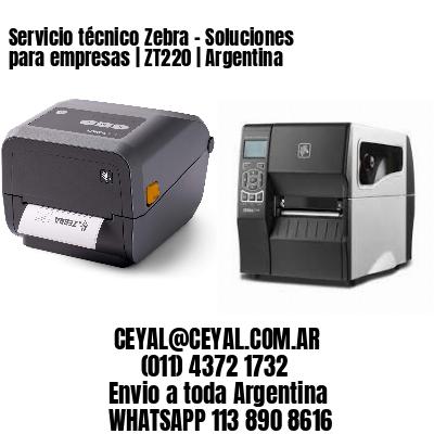 Servicio técnico Zebra - Soluciones para empresas   ZT220   Argentina