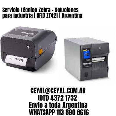 Servicio técnico Zebra - Soluciones para industria   RFID ZT421   Argentina