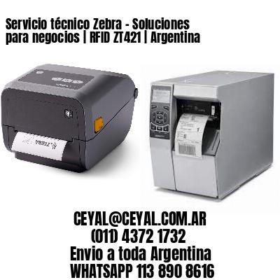Servicio técnico Zebra - Soluciones para negocios   RFID ZT421   Argentina