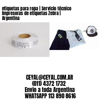 etiquetas para ropa   Servicio técnico impresoras de etiquetas Zebra   Argentina